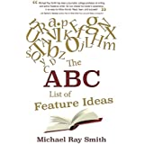 The ABC List of Feature Ideas for Bloggers and Freelance Writers (Writing With Excellence Book 9)