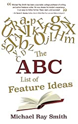 The ABC List of Feature Ideas - Income Help for Bloggers and Freelance Writers (Writing With Excellence Book 9)