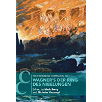 The Cambridge Companion to Wagner's Der Ring des Nibelungen (Cambridge Companions to Music) book cover