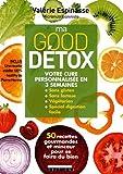 Ma good détox : 50 recettes gourmandes et minceur pour se faire du bien