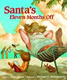 img - for Santa's Eleven Months Off by Mike Reiss (2016-10-01) book / textbook / text book