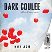 Dark Coulee: Claire Watkins, Book 2 | Mary Logue
