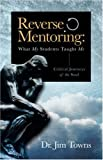 img - for Reverse Mentoring: What My Students Taught Me (Critical Journeys of the Soul) book / textbook / text book