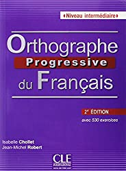 Orthographe Progressive Du Francais: Livre + CD Intermediaire 2e Edition