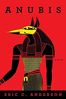 Anubis: a novel (New Caliphate Book 2) by [Anderson, Eric C.]