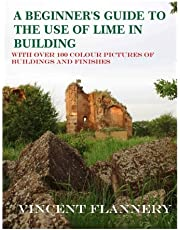 A Beginner's Guide on the Use of Lime in Building: Old House Series