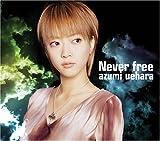 Never Free by Uehara, Azumi (2006-05-01?