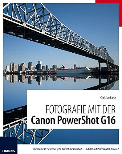Fotografie mit der Canon PowerShot G16: Die kleine Perfekte für jede Aufnahmesituation - und das auf Professional-Niveau!