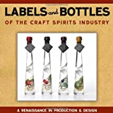 Labels and Bottles of the Craft Spirits Industry, Bill Owens, 0982405588