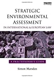 Strategic Environmental Assessment in International and European Law, , 1844074897