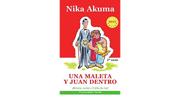 Una maleta y Juan dentro (Spanish Edition): Nika Akuma: 9788493642914: Amazon.com: Books