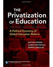 The Privatization of Education: A Political Economy of Global Education Reform