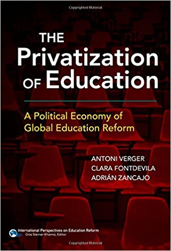 922589a3209701 Amazon.com  The Privatization of Education  A Political Economy of Global  Education Reform (International Perspectives on Educational Reform Series)  ...