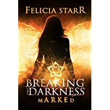 Breaking the Darkness: Marked