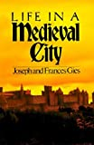 Front cover for the book Life in a Medieval City by Joseph Gies