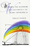 img - for Wonder, the Rainbow, and the Aesthetics of Rare Experiences book / textbook / text book