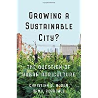 Growing a Sustainable City?: The Question of Urban Agriculture (UTP Insights)