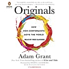 Originals: How Non-Conformists Move the World Audiobook by Adam Grant, Sheryl Sandberg - foreword Narrated by Fred Sanders, Susan Denaker