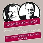 Preisverhandlungen mit dem Einkauf (Sales-up-Call) | Stephan Heinrich,Heiko van Eckert