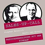 Preisverhandlungen mit dem Einkauf (Sales-up-Call) | Stephan Heinrich, Heiko van Eckert