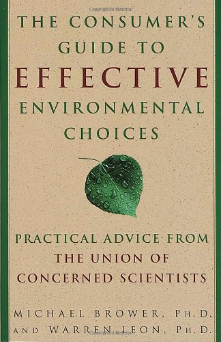 The Consumer's Guide to Effective Environmental Choices: Practical ...