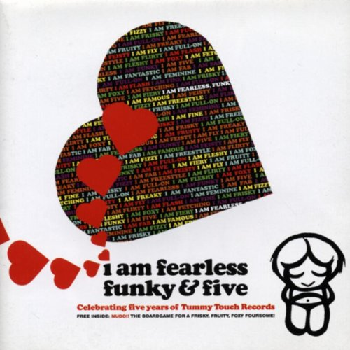... I Am Fearless, Funky & Five