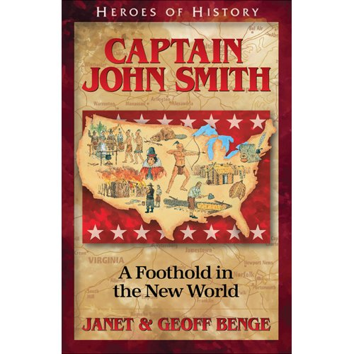 Captain John Smith: A Foothold in the New World (Heroes of History) (Best Captain In The World)