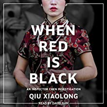 When Red Is Black: Inspector Chen Series, Book 3 Audiobook by Qiu Xiaolong Narrated by David Shih