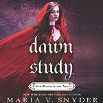 Dawn Study | Maria V. Snyder