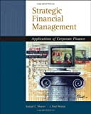 img - for Strategic Financial Management: Application of Corporate Finance (with Thomson ONE - Business School Edition 6-Month Printed Access Card) book / textbook / text book