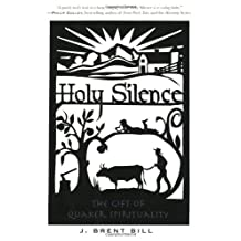 Holy Silence: The Gift Of The Quakers