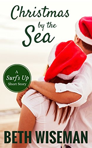 Christmas by the Sea: A Surf's Up Novella by [Wiseman, Beth]