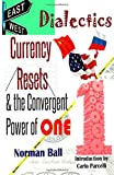 img - for East-West Dialectics, Currency Resets & the Convergent Power of One: Roadmapping the Economic Abyss book / textbook / text book