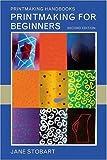 Printmaking for Beginners, Jane Stobart, 0823043800