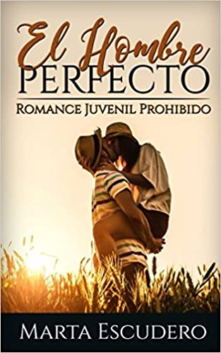 El Hombre Perfecto: Romance Juvenil Prohibido Novela de ...