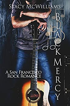 Black Mercy (San Francisco Rock Romance Book 1) by [McWilliams, Stacy]
