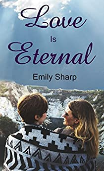 Love Is Eternal: A Lesbian Romance by [Sharp, Emily]