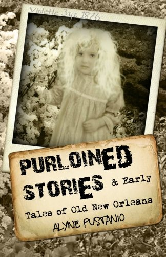 Purloined Stories and Early Tales of Old New Orleans
