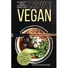 Vegan: The Essential Asian Cookbook for Vegans
