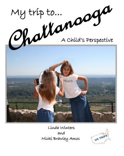 My Trip to Chattanooga: A Child's Perspective ebook
