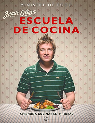 Books : Escuela de cocina / Jamie's Ministry of Food: Aprende a cocinar en 24 horas / Learn to Cook in 24 Hours (Spanish Edition)