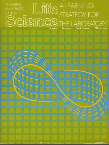 Life Science, A Learning Strategy for the Laboratory, TEACHER'S ANNOTATED EDITION