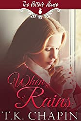When It Rains: A Contemporary Christian Romance (The Potter's House Book 2)
