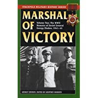 Marshal of Victory: The WWII Memoirs of Soviet General Georgy Zhukov, 1941-1945: 2