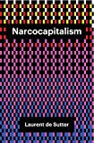 """""""Narcocapitalism Life in the Age of Anaesthesia"""" av Laurent de Sutter"""