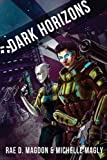 Dark Horizons, Rae Magdon and Michelle Magly, 1496096088