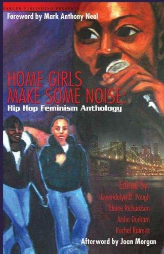 Home Girls Make Some Noise!: Hip-Hop Feminism Anthology (Home Girls Make Some Noise)