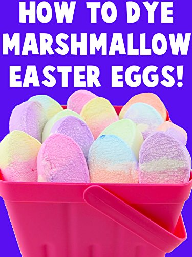 Marshmallow Eggs - How to Dye Marshmallow Easter