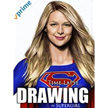 Clip: Time Lapse Drawing of Supergirl