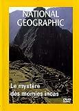 National Geographic - Le mystère des momies incas